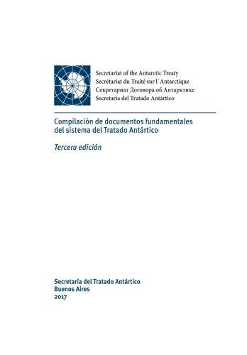 Compilación de Documentos Fundamentales del Sistema del Tratado Antártico. Tercera Edición por Reunion Consultiva Del Tratado Antarti