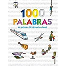 1000 palabras: Mi primer diccionario visual (Álbumes ilustrados)