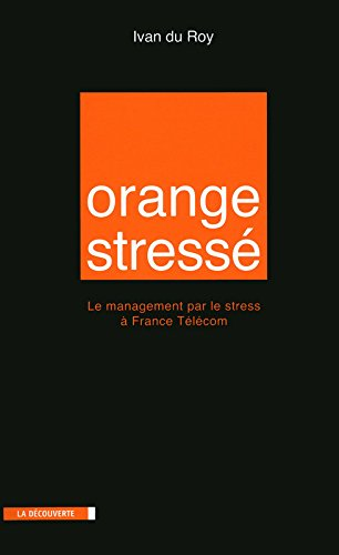 orange-stresse-le-management-par-le-stress-a-france-telecom