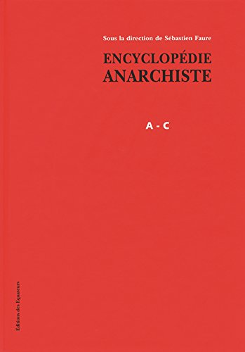 Encyclopédie Anarchiste A-C (1)