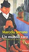 Un mundo raro par Serrano