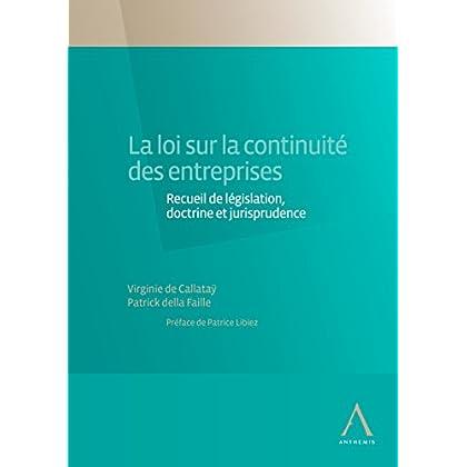 La loi sur la continuité des entreprises: Recueil de législation, doctrine et jurisprudence (Belgique)
