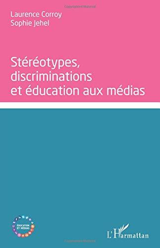 Stéréotypes, discriminations et éducation aux médias