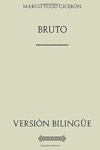 Descargar Libro Bruto. O de los Ilustres Oradores. Versión bilingüe: BRVTVS. De claris oratoribu de Marco Tulio Cicerón