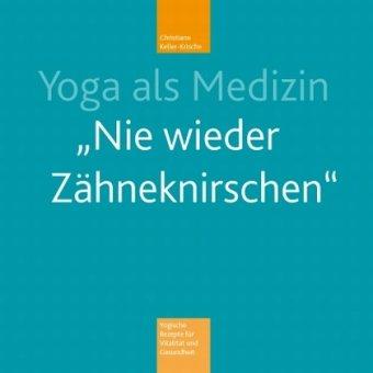 Yoga als Medizin: Nie wieder Zähneknirschen