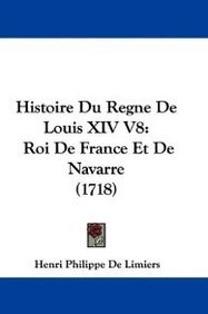 Histoire Du Regne de Louis XIV V8