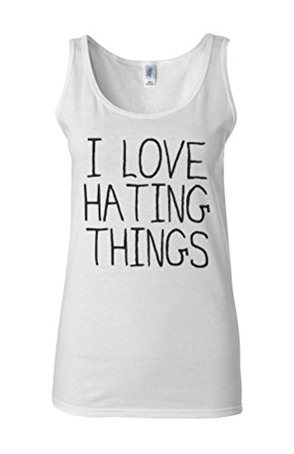 I Love Hating Things Novelty White Femme Women Tricot de Corps Tank Top Vest **Blanc