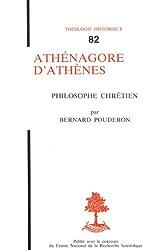 Athénagore d'Athènes - Philosophe chrétien (Théologie historique) (French Edition)