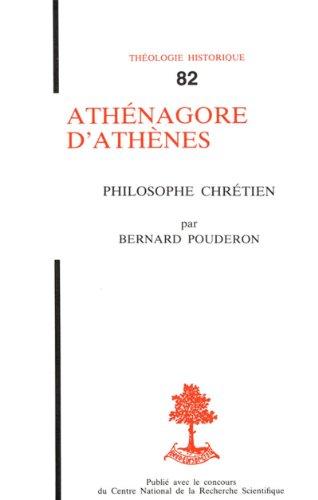 Athénagore d'Athènes - Philosophe chrétien par Pouderon Bernard