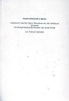 kreativwirtschaft-in-berlin-arbeitswelt-zwischen-hype-prekarisierung-und-kollektiven-losungen-handlu