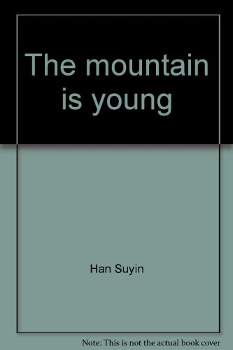 THE MOUNTAIN IS YOUNG.