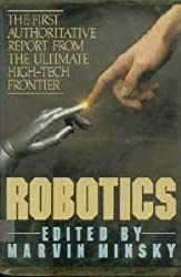 Robotics: The First Authoritative Report from the Ultimate High-Tech Frontier