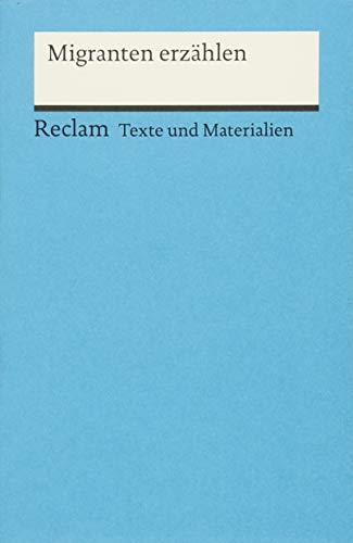 Migranten erzählen: Für die Sekundarstufe (Texte und Materialien für den Unterricht) (Reclams Universal-Bibliothek)