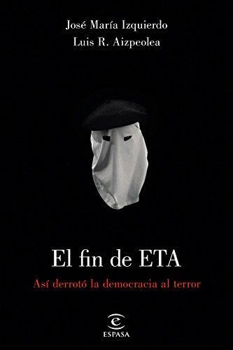 El fin de ETA: Así derrotó la democrácia al terror