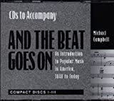 And the Beat Goes on: An Introduction to Popular Music in America, 1840 to Today by Michael Campbell (1996-01-30)