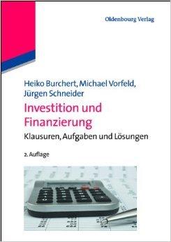 Investition und Finanzierung - Burchert/Vorfeld/Schneider ( 13. März 2013 )