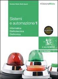 Sistemi ed automazione industriale. Per gli Ist. Tecnici industriali. Con espansione online: 1