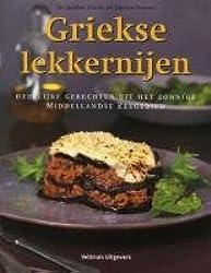 Griekse lekkernijen / druk 1: heerlijke gerechten uit het zonnige Midellandse Zeegebied