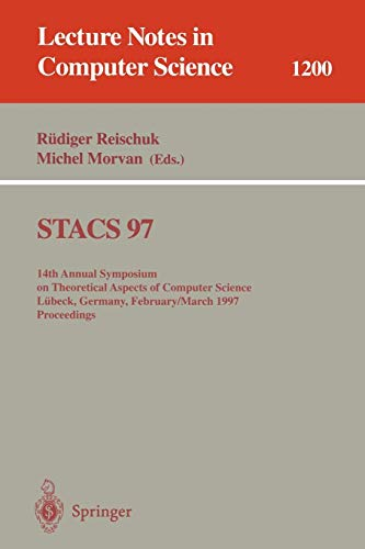STACS 97: 14th Annual Symposium on Theoretical Aspects of Computer Science, L??beck, Germany, February 27 - March 1, 1997 Proceedings: 14th Annual ... Notes in Computer Science, Band 1200) - Systeme Software-beck