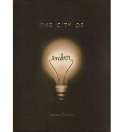 [(The City of Ember )] [Author: Jeanne DuPrau] [May-2003]