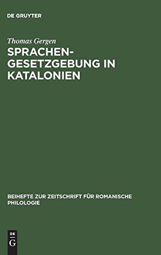 Sprachengesetzgebung in Katalonien: Die Debatte um die »Llei de Política Lingüística« vom 7. Januar 1998 (Beihefte zur Zeitschrift für romanische Philologie, Band 302)