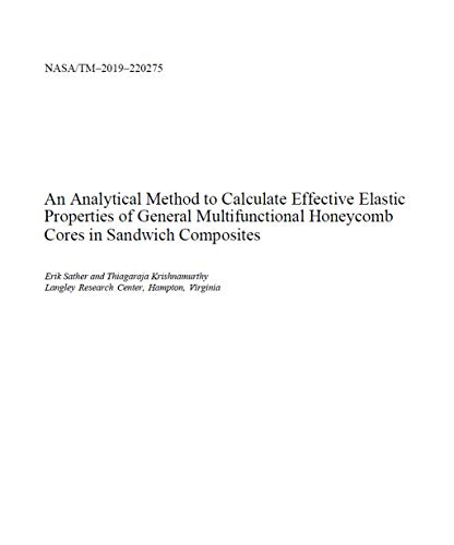 An Analytical Method to Calculate Effective Elastic Properties of General Multifunctional Honeycomb Cores in Sandwich Composites (English Edition)