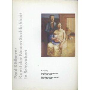Paul Kälberer: Kunst der Neuen Sachlichkeit in Schwaben