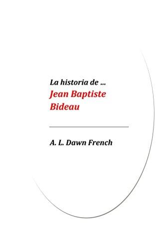 la-historia-de-jean-baptiste-bideau-spanish-edition