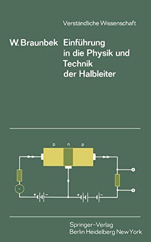Einführung in die Physik und Technik der Halbleiter (Verständliche Wissenschaft, Band 107)