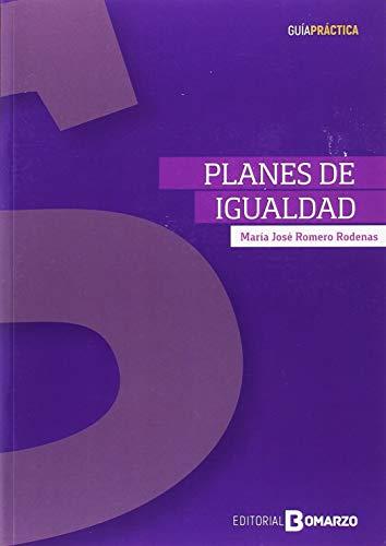 Planes de Igualdad. Guía práctica por María José Romero Rodenas