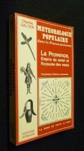 Météorologie populaire : La Provence, empire du soleil et royaume des vents (France ancienne)