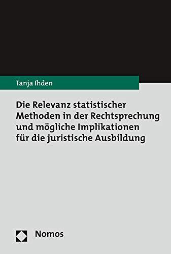 Die Relevanz statistischer Methoden in der Rechtsprechung und mögliche Implikationen für die juristische Ausbildung (Geschichte Common Law Die Des)