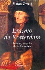 Erasmo de Rotterdam: Triunfo y tragedia de un humanista par Stefan Zweig