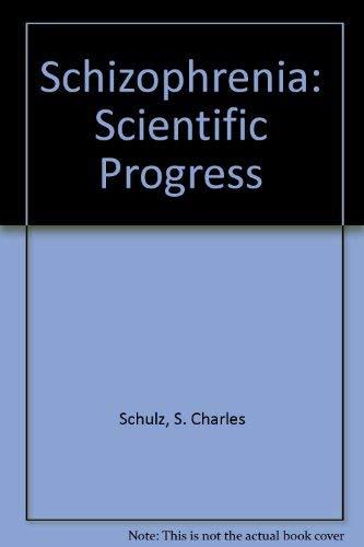 Schizophrenia: Scientific Progress