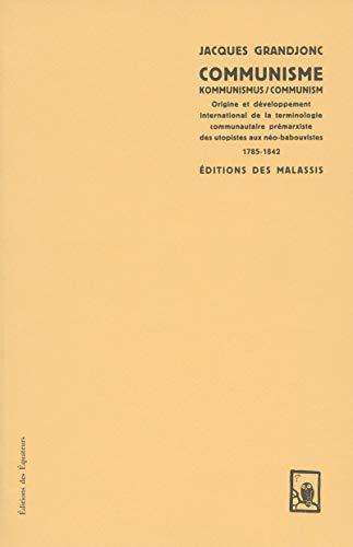 Communisme/Kommunimus/Communisme Origine et développement intrnal de la terminologie commtarist