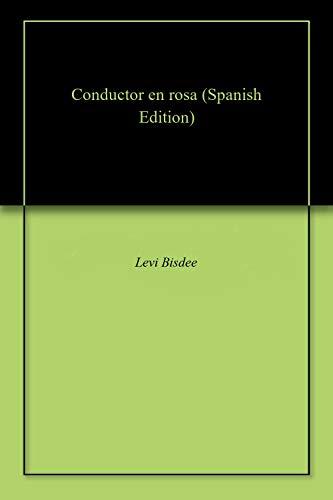 Conductor en rosa por Levi  Bisdee