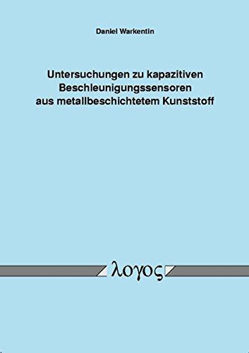 Untersuchungen zu kapazitiven Beschleunigungssensoren aus metallbeschichtetem Kunststoff par Daniel Warkentin