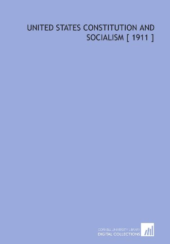 United States Constitution and Socialism [ 1911 ]