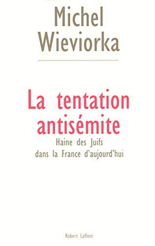 La tentation antisémite