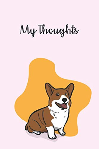 9ad531a4a6010 My Thoughts: Blank Lined Journal Notebook Great For Writing Thoughts,  Lists, Plans, Use As A Planner, And Journaling, Dog Corgi Lover