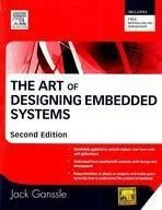 Art Of Designing Embedded Systems, 2Nd Edition