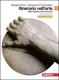 Itinerario nell'arte. Ediz. arancione. Per le Scuole superiori. Con espansione online: 1