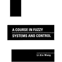 [(A Course In Fuzzy Systems and Control )] [Author: Li-Xin Wang] [Jun-1997]