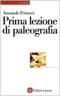 Prima lezione di paleografia (Universale Laterza. Prime lezioni) por Armando Petrucci