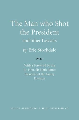 The Man who Shot the President and Other Lawyers por Eric Stockdale
