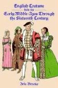 the Early Middle Ages Through the Sixteenth Century (Kostüm 1500 England)