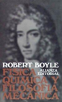 Física, química y filosofía mecánica (El Libro De Bolsillo (Lb)) por Robert Boyle