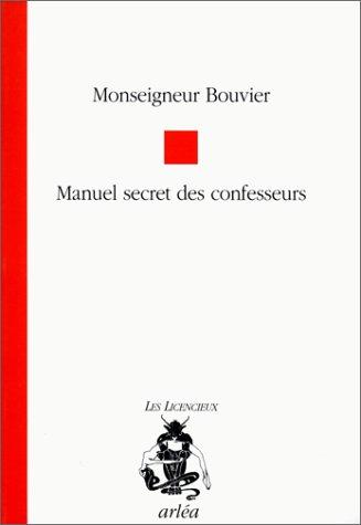 Manuel secret des confesseurs suivi duQuestionnaire à l'usage des confesseurs