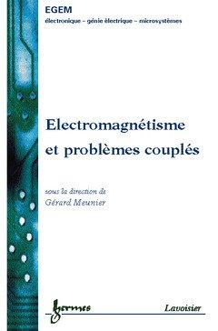 Electromagnétisme et problèmes couplés. Electromagnétisme et éléments finis 3