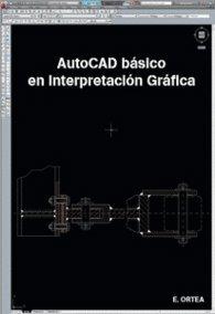 Autocad Basico En Interpretacion Grafica por Enrique Ortea Varela